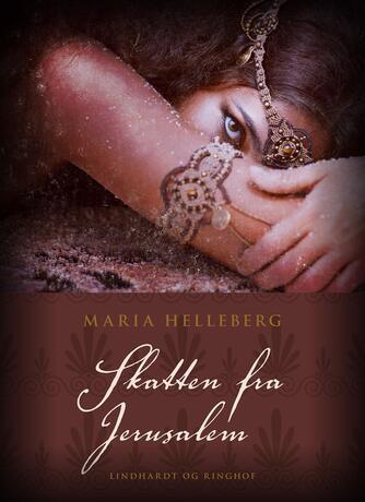 Maria Helleberg: Skatten fra Jerusalem