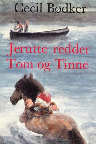 Cecil Bødker: Jerutte redder Tom og Tinne
