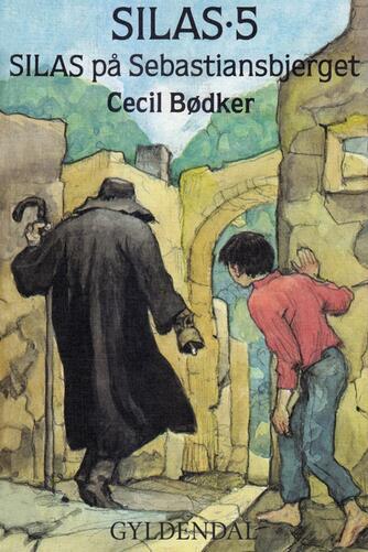 Cecil Bødker: Silas på Sebastiansbjerget