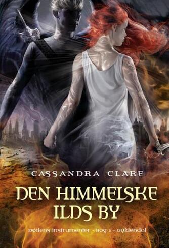 Cassandra Clare: Den himmelske ilds by