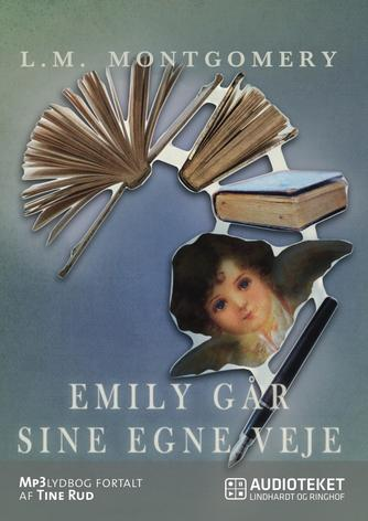 L. M. Montgomery: Emily går sine egne veje