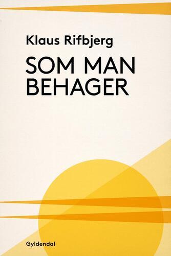 Klaus Rifbjerg: Som man behager