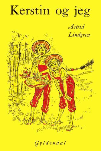 Astrid Lindgren: Kerstin og jeg