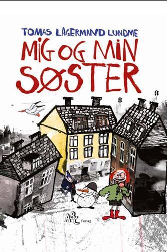 Tomas Lagermand Lundme: Mig og min søster