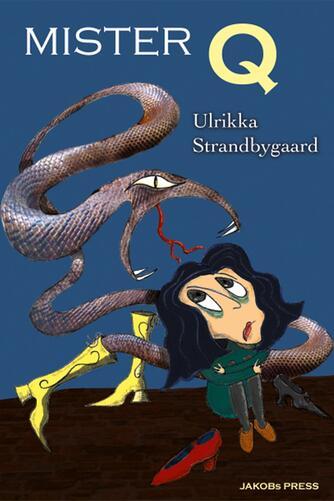 Ulrikka Strandbygaard: Mister Q : Blodblomsten