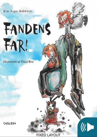 Kim Fupz Aakeson, Claus Riis: Fandens Far!