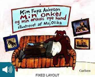 Kim Fupz Aakeson, Maj Olika: Min onkel og min onkels nye hund
