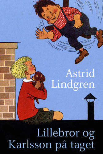 Astrid Lindgren: Lillebror og Karlsson på taget (Ved Kina Bodenhoff)