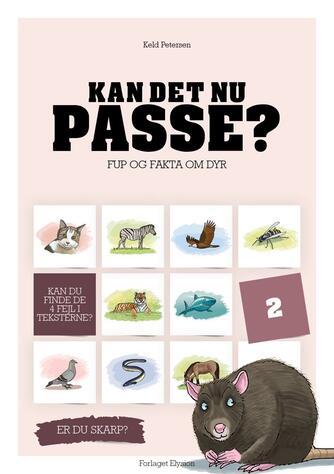 Keld Petersen (f. 1955): Kan det nu passe? : fup og fakta om dyr. 2