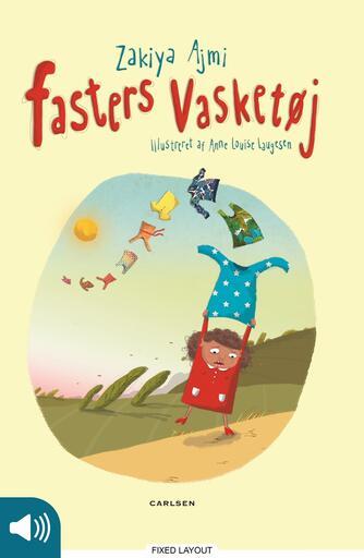 Zakiya Ajmi, Anne Louise Laugesen: Fasters vasketøj