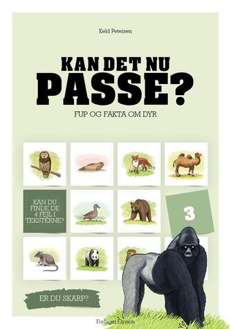 Keld Petersen (f. 1955): Kan det nu passe? : fup og fakta om dyr. 3