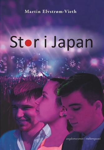 Martin Elvstrøm-Vieth: Stor i Japan : ungdomsroman