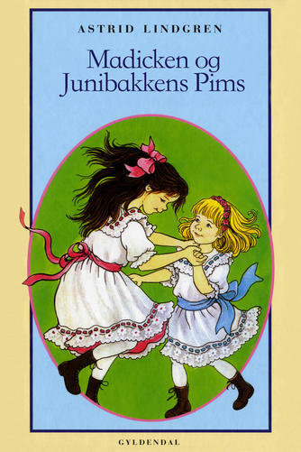 Astrid Lindgren: Madicken og Junibakkens Pims