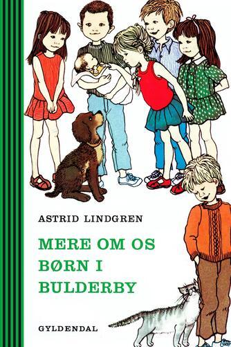 Astrid Lindgren: Mere om os børn i Bulderby