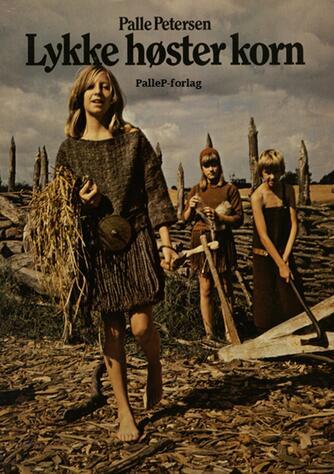 Palle Petersen (f. 1943): Lykke høster korn