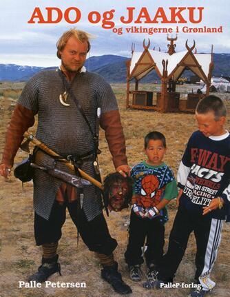 Palle Petersen (f. 1943): Ado og Jaaku og vikingerne i Grønland
