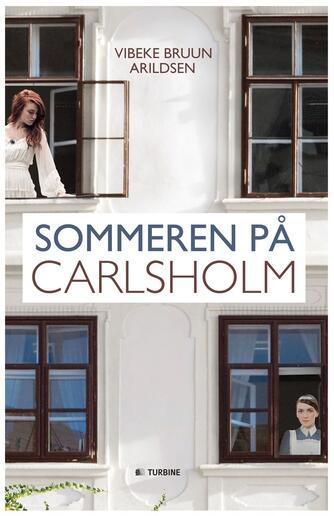 Vibeke Bruun Arildsen: Sommeren på Carlsholm