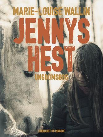 Marie-Louise Wallin: Jennys hest : ungdomsbog
