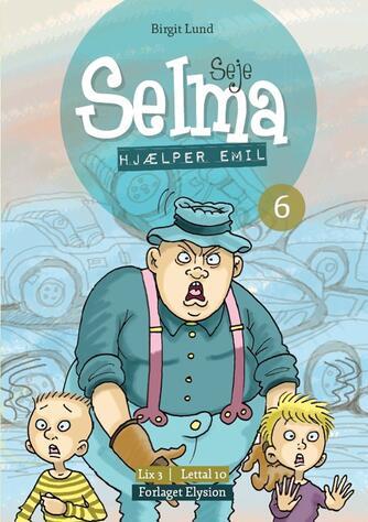 Birgit Lund (f. 1948): Seje Selma - hjælper Emil