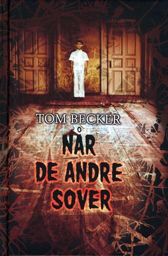 Tom Becker (f. 1981-01-19): Når de andre sover