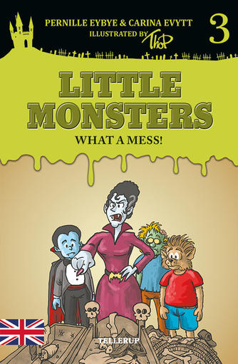 Pernille Eybye: Little monsters - what a mess!