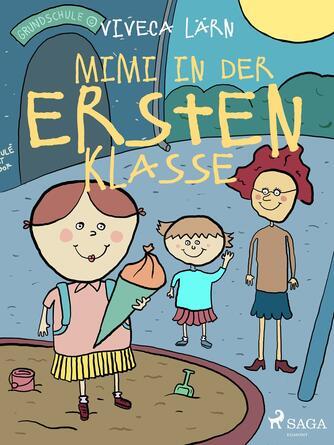 Viveca Lärn: Mimmi in der ersten Klasse