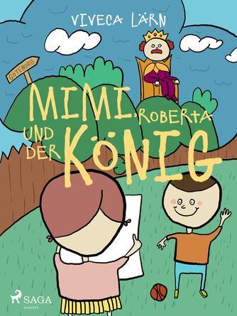 Viveca Lärn: Mimi, Roberta und der König