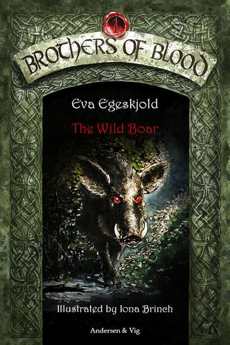 Eva Egeskjold (f. 1972): The wild boar