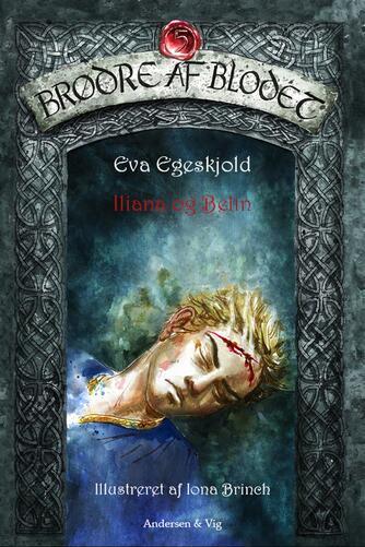Eva Egeskjold (f. 1972): Iliana og Belin