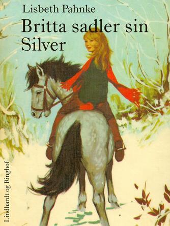 Lisbeth Pahnke: Britta sadler sin Silver