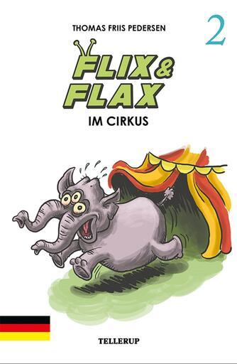Thomas Friis Pedersen: Flix & Flax im Cirkus