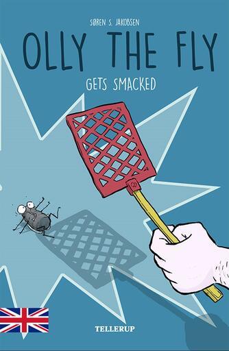 Søren S. Jakobsen: Olly the fly gets smacked