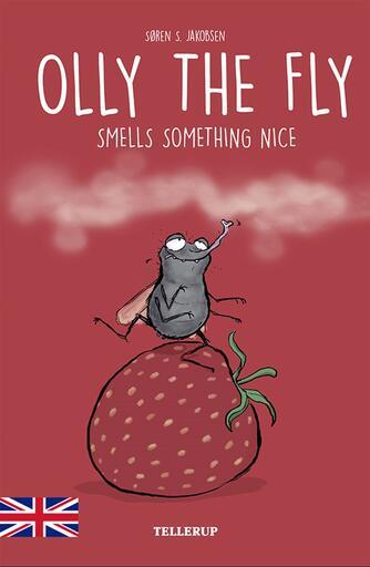 Søren S. Jakobsen: Olly the fly smells something nice