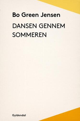 Bo Green Jensen: Dansen gennem sommeren