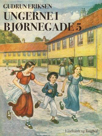 Gudrun Eriksen (f. 1894): Ungerne i Bjørnegade 5