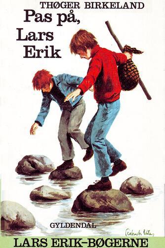 Thøger Birkeland: Pas på, Lars Erik