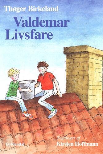 Thøger Birkeland: Valdemar Livsfare