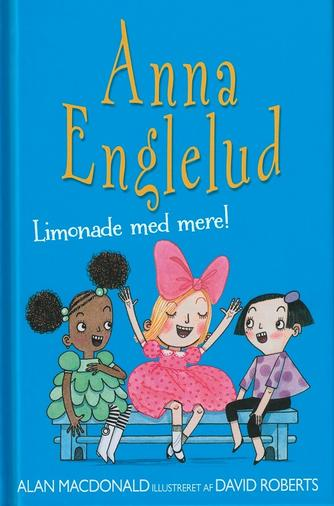 Alan MacDonald: Anna Englelud - limonade med mere!