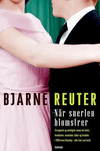 Bjarne Reuter: Når snerlen blomstrer