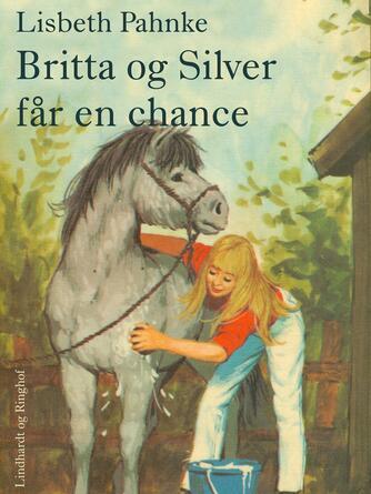 Lisbeth Pahnke: Britta og Silver får en chance