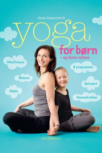 Sisse Siegumfeldt: Yoga for børn - og deres voksne