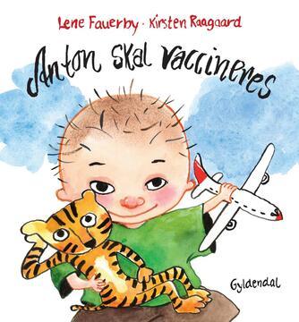 Lene Fauerby, Kirsten Raagaard: Anton skal vaccineres