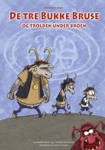 Jeannette Steen: De tre Bukke Bruse og trolden under broen