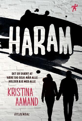 Kristina Aamand: Haram : det er svært at være sig selv, når alle holder øje med alle