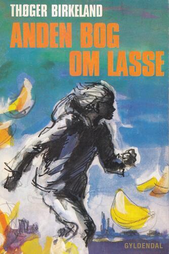 Thøger Birkeland: Anden bog om Lasse