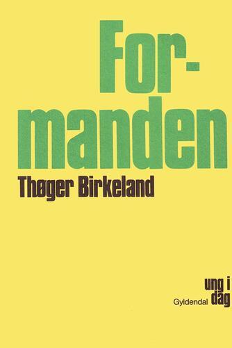 Thøger Birkeland: Formanden