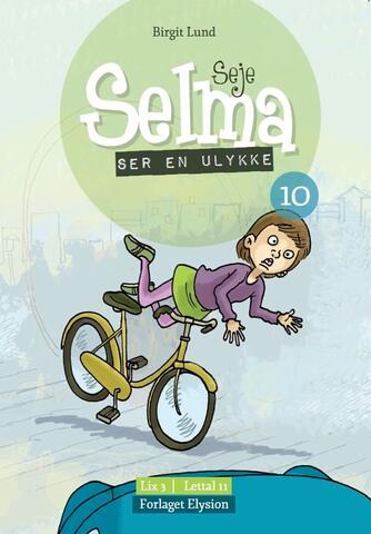 Birgit Lund (f. 1948): Seje Selma - ser en ulykke