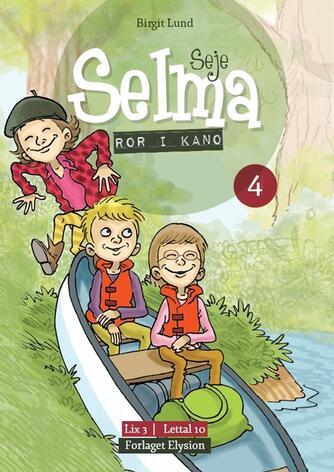 Birgit Lund (f. 1948): Seje Selma - ror i kano