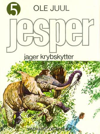 Ole Juul (f. 1918): Jesper jager krybskytter