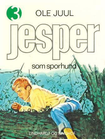 Ole Juul (f. 1918): Jesper som sporhund